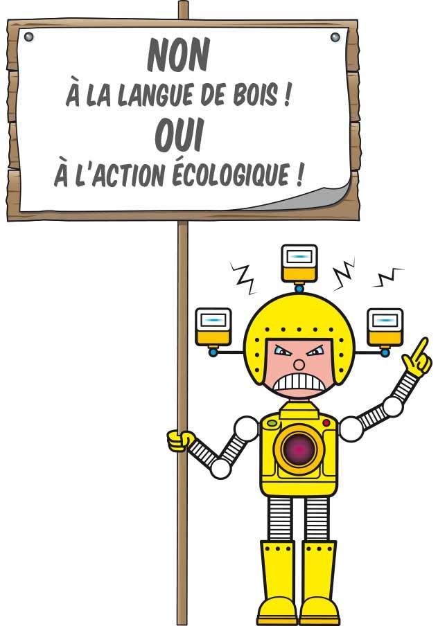 Non à la langue de bois ! Oui à l'action écologique !