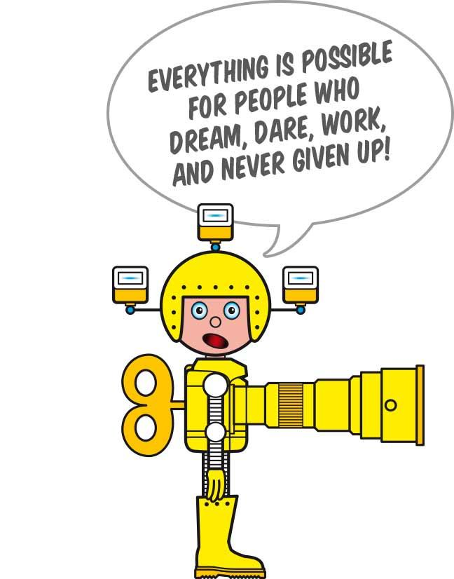 Everything is possible for people who dream, dare, work, and never given up