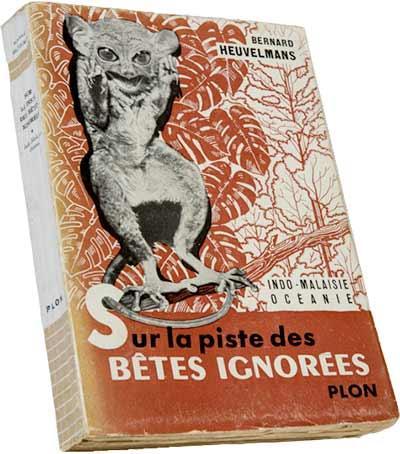 """The book """"Sur la piste des bêtes ignorées"""" by Bernard Heuvelmans"""